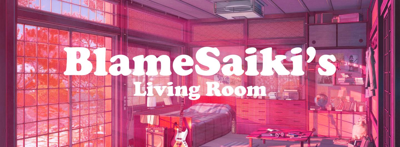 BlameSaiki's Living Room